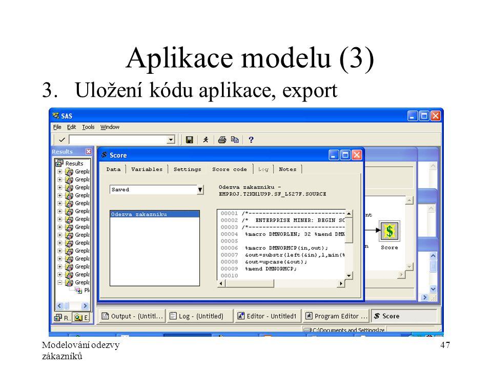 Modelování odezvy zákazníků 47 Aplikace modelu (3) 3.Uložení kódu aplikace, export