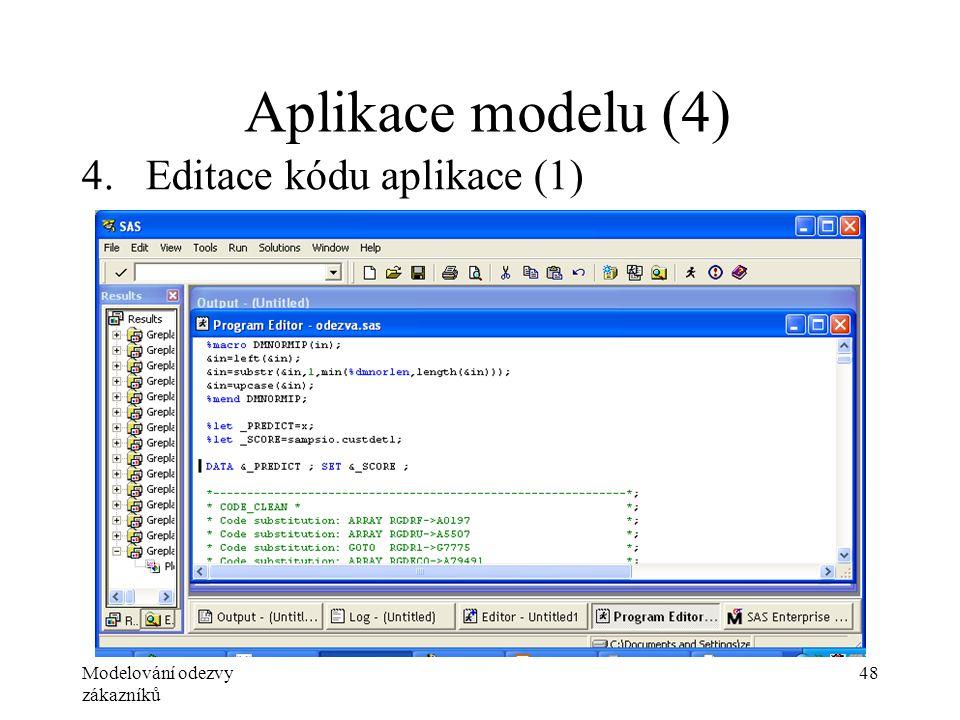 Modelování odezvy zákazníků 48 Aplikace modelu (4) 4.Editace kódu aplikace (1)