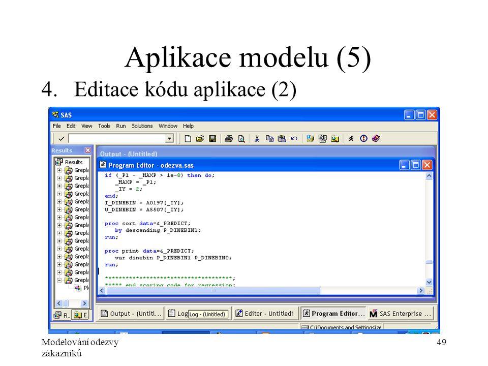 Modelování odezvy zákazníků 49 Aplikace modelu (5) 4.Editace kódu aplikace (2)