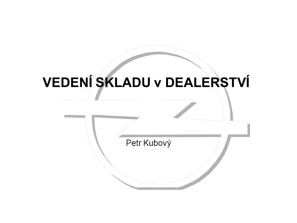 VEDENÍ SKLADU v DEALERSTVÍ Petr Kubový