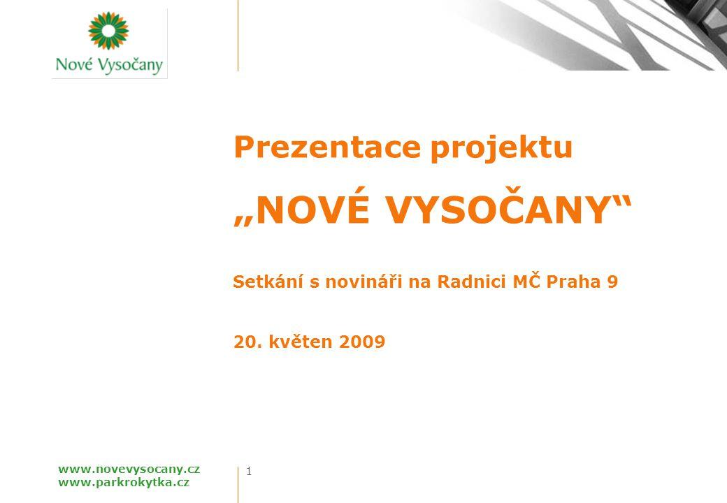 """PREZENTACE PROJEKTU NOVÉ VYSOČANY 1 www.novevysocany.cz www.parkrokytka.cz Prezentace projektu """"NOVÉ VYSOČANY"""" Setkání s novináři na Radnici MČ Praha"""