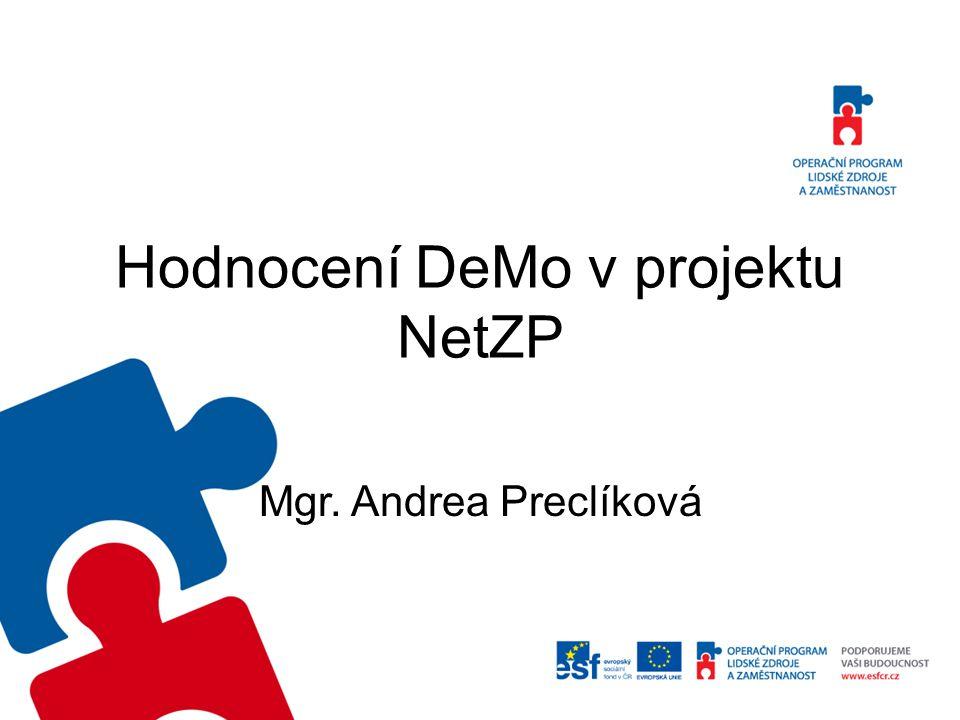Hodnocení DeMo v projektu NetZP Mgr. Andrea Preclíková