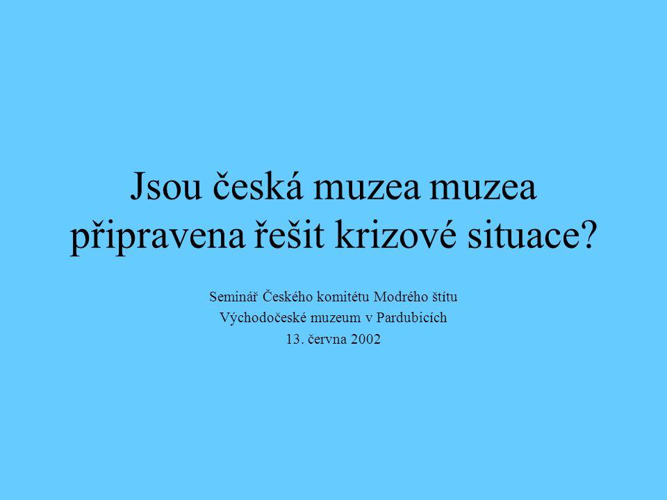 Jsou česká muzea muzea připravena řešit krizové situace.