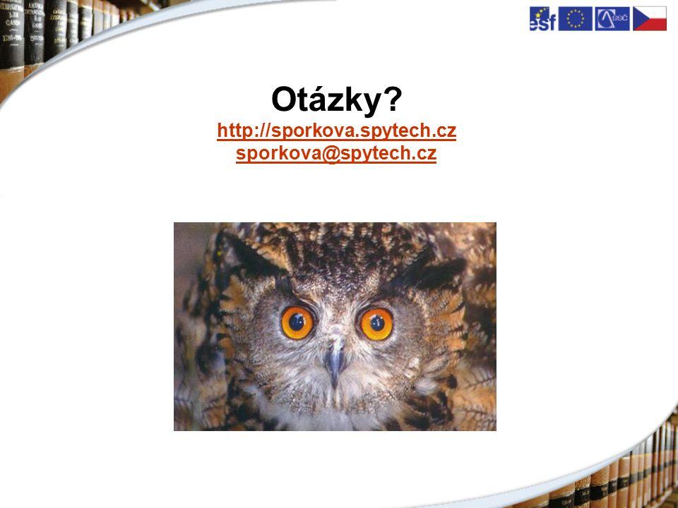 Otázky http://sporkova.spytech.cz sporkova@spytech.cz