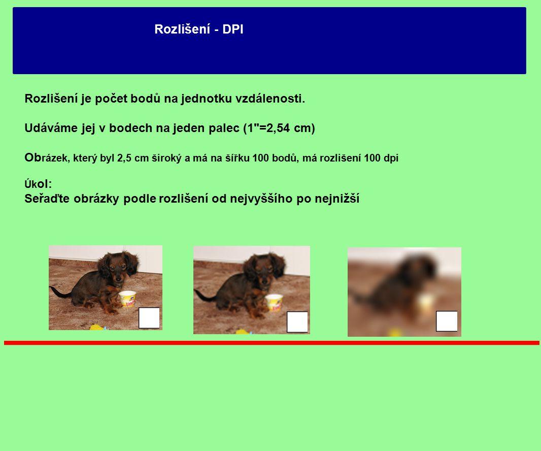 Rozlišení - DPI Rozlišení je počet bodů na jednotku vzdálenosti. Udáváme jej v bodech na jeden palec (1