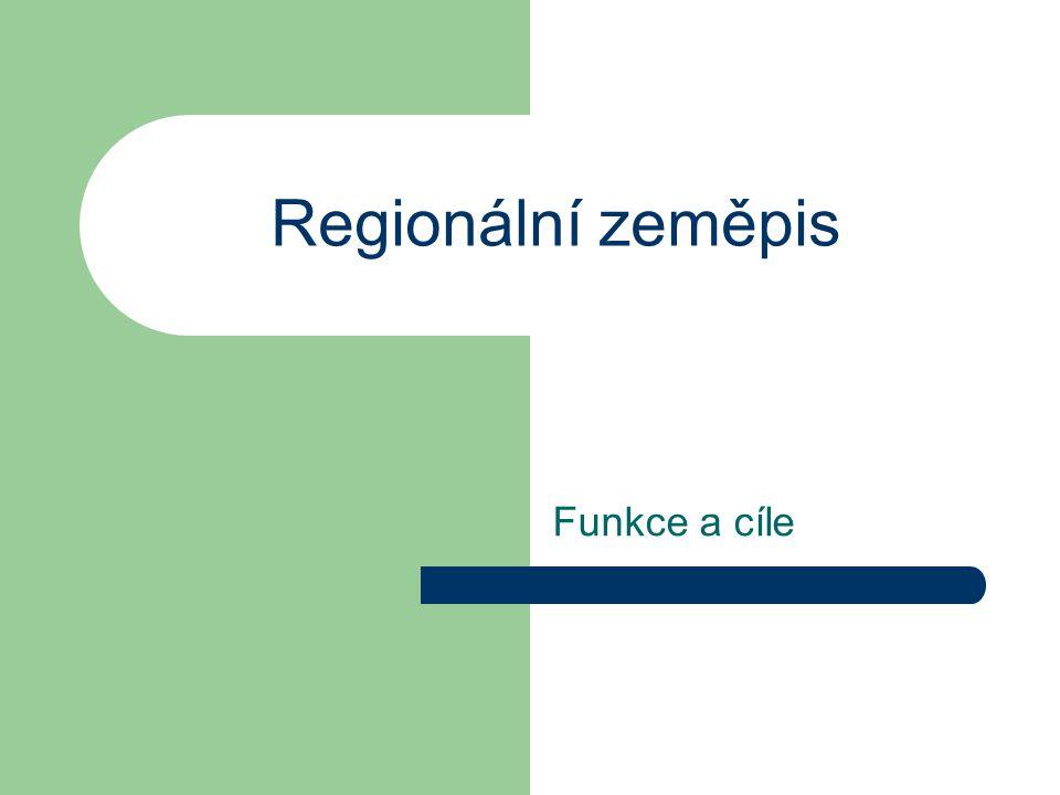 Regionální zeměpis Funkce a cíle
