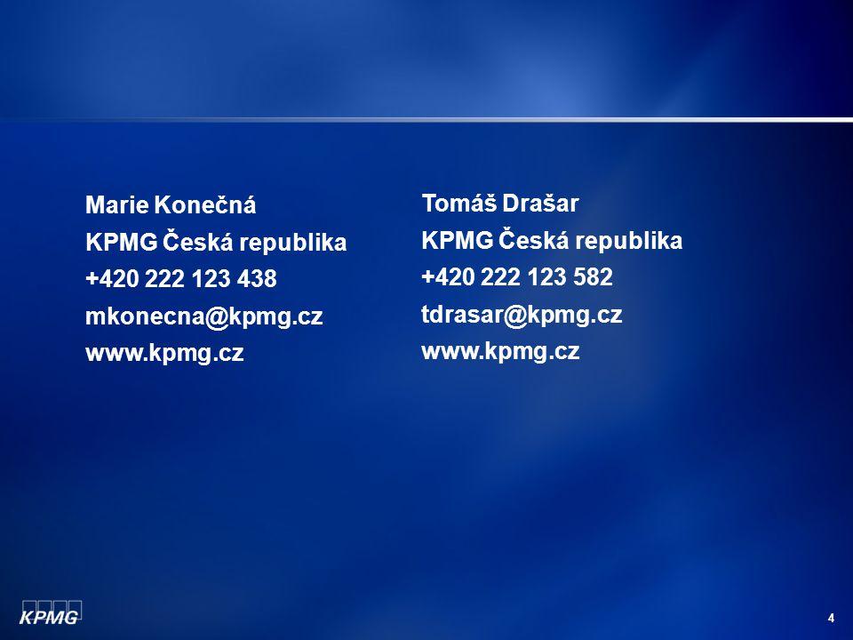 4 Marie Konečná KPMG Česká republika +420 222 123 438 mkonecna@kpmg.cz www.kpmg.cz Tomáš Drašar KPMG Česká republika +420 222 123 582 tdrasar@kpmg.cz www.kpmg.cz