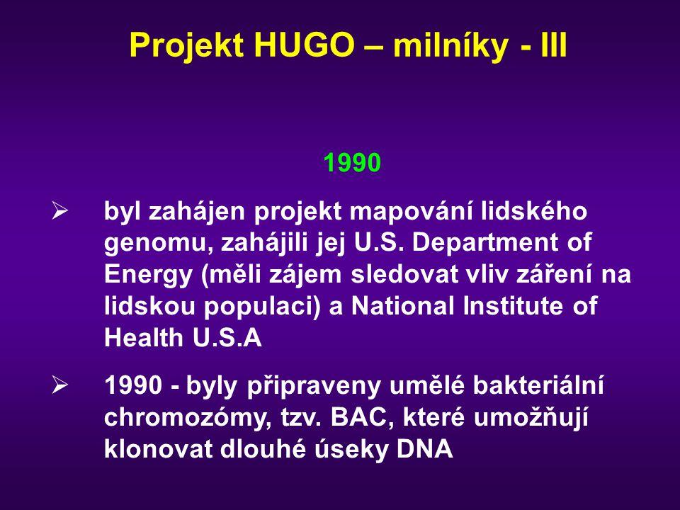 Projekt HUGO – milníky - III 1990  byl zahájen projekt mapování lidského genomu, zahájili jej U.S. Department of Energy (měli zájem sledovat vliv zář