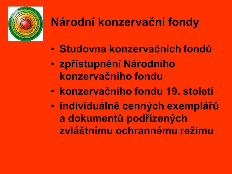 Národní konzervační fondy Studovna konzervačních fondů zpřístupnění Národního konzervačního fondu konzervačního fondu 19.