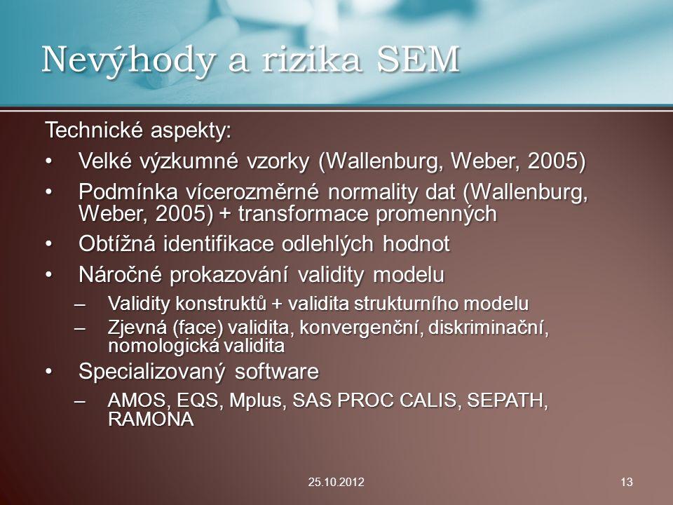 Technické aspekty: Velké výzkumné vzorky (Wallenburg, Weber, 2005)Velké výzkumné vzorky (Wallenburg, Weber, 2005) Podmínka vícerozměrné normality dat
