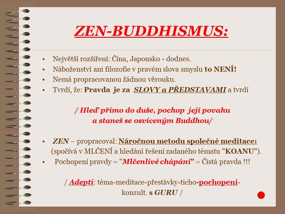 ZEN-BUDDHISMUS: Největší rozšíření: Čína, Japonsko - dodnes.