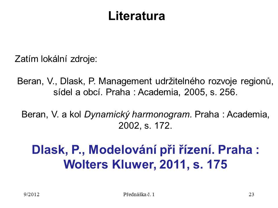 Literatura 9/2012Přednáška č. 123 Zatím lokální zdroje: Beran, V., Dlask, P.