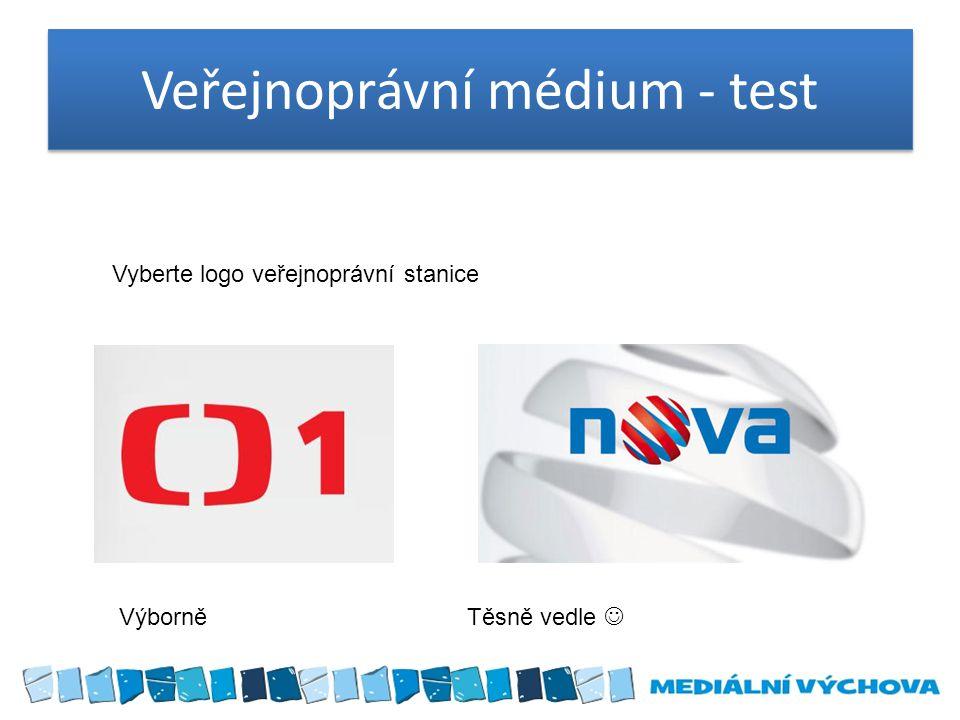 Veřejnoprávní médium - test Vyberte logo veřejnoprávní stanice VýborněTěsně vedle