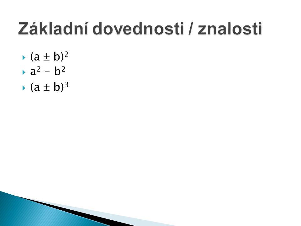  (a  b) 2  a 2 – b 2  (a  b) 3