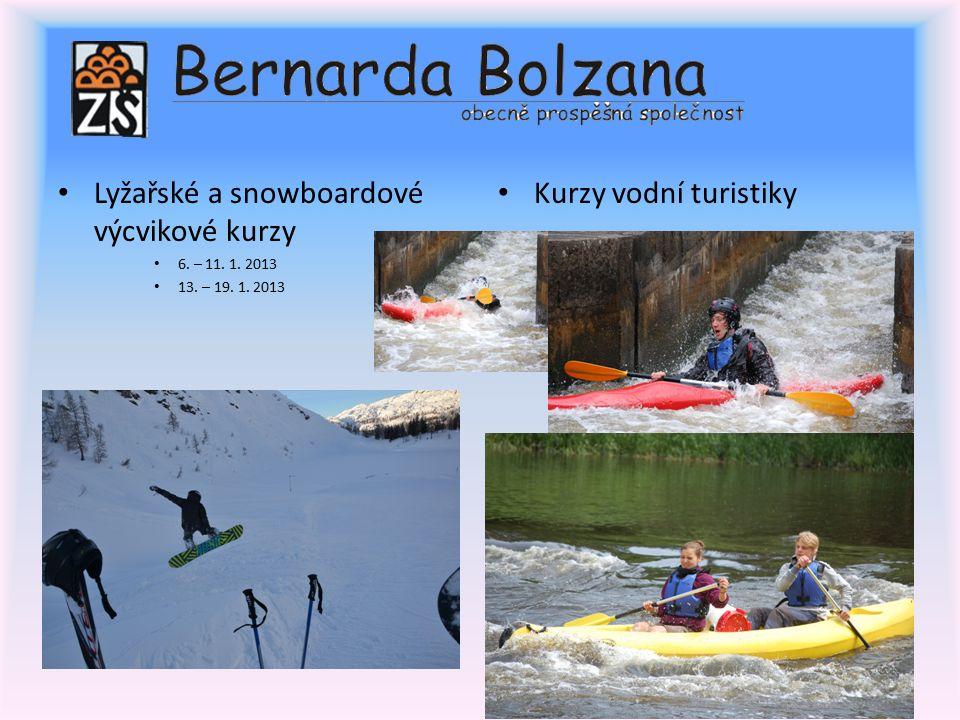 Lyžařské a snowboardové výcvikové kurzy 6. – 11. 1. 2013 13. – 19. 1. 2013 Kurzy vodní turistiky