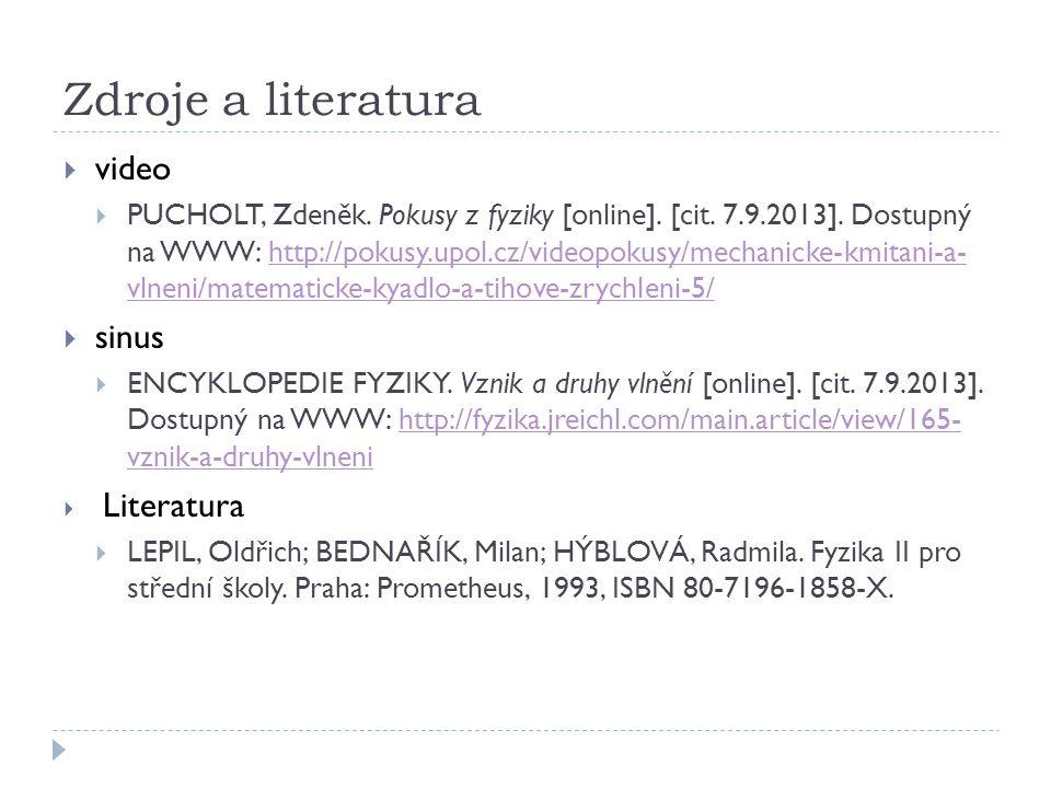 Zdroje a literatura  video  PUCHOLT, Zdeněk. Pokusy z fyziky [online].
