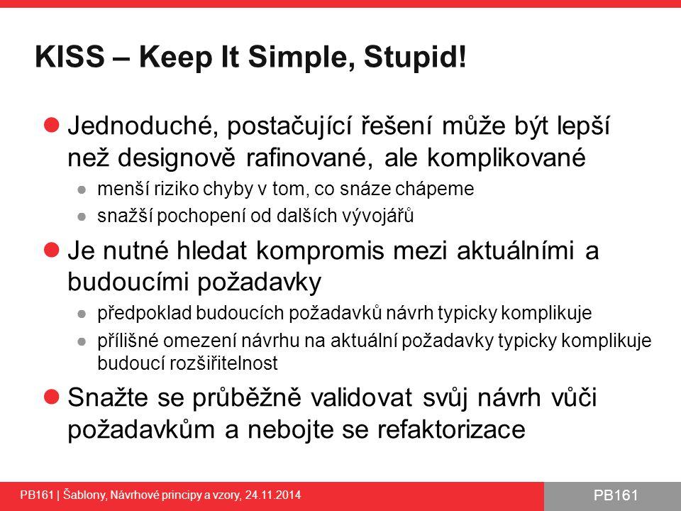 PB161 KISS – Keep It Simple, Stupid.