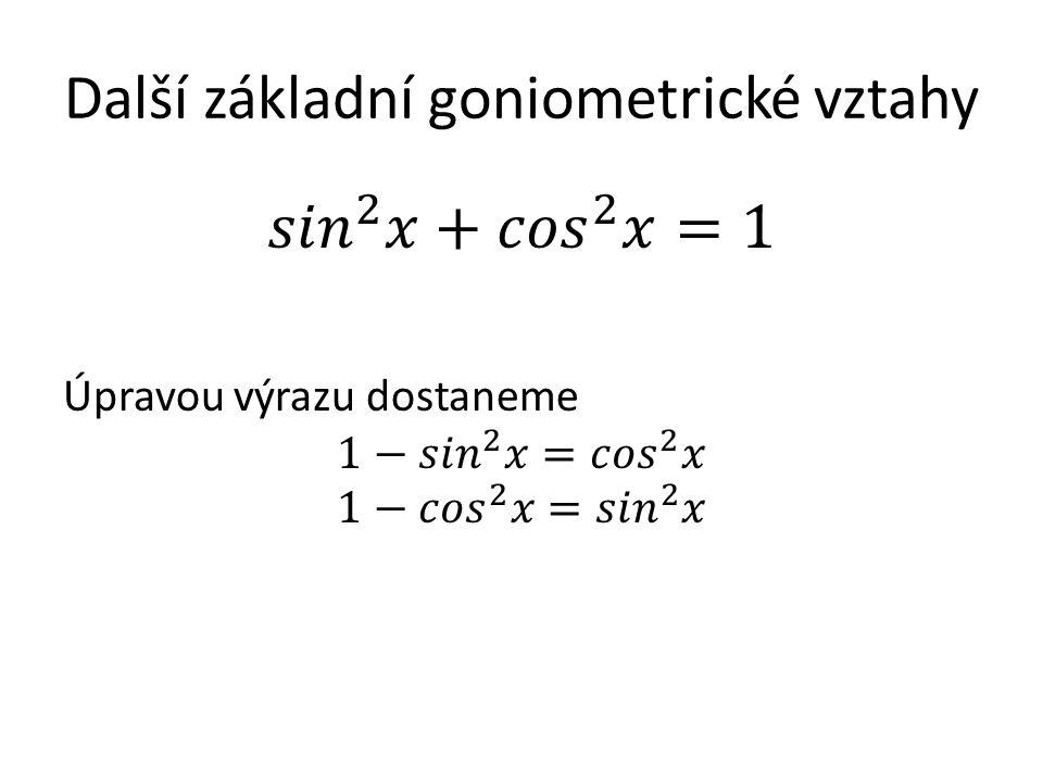 Další základní goniometrické vztahy