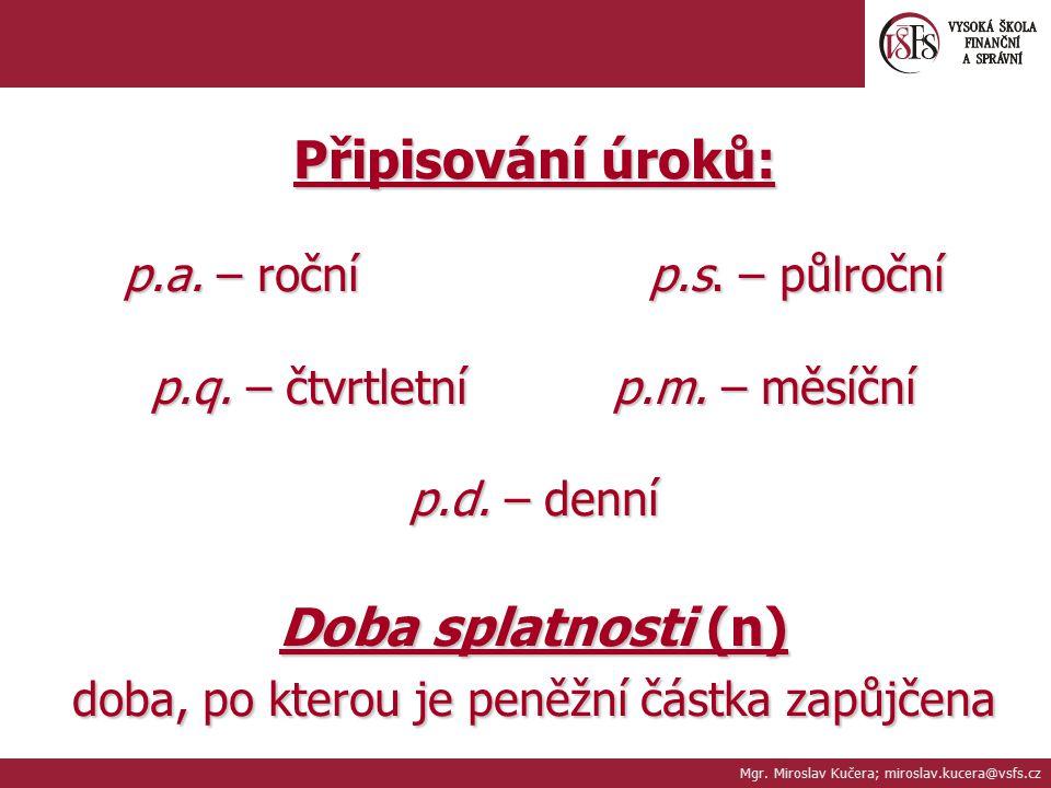Mgr. Miroslav Kučera; miroslav.kucera@vsfs.cz