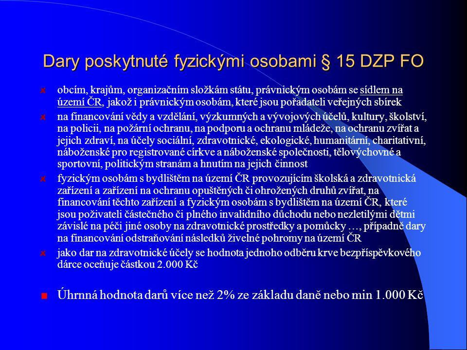 Dary poskytnuté dle § 20 odst. 8: obcím, krajům, organizačním složkám státu, právnickým osobám se sídlem na území ČR, jakož i právnickým osobám, které