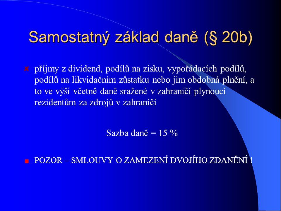 Samostatný základ daně (sazba § 36) dividendové příjmy podíl na zisku z účasti na společnosti s ručením omezeným, z účasti komanditisty na komanditní