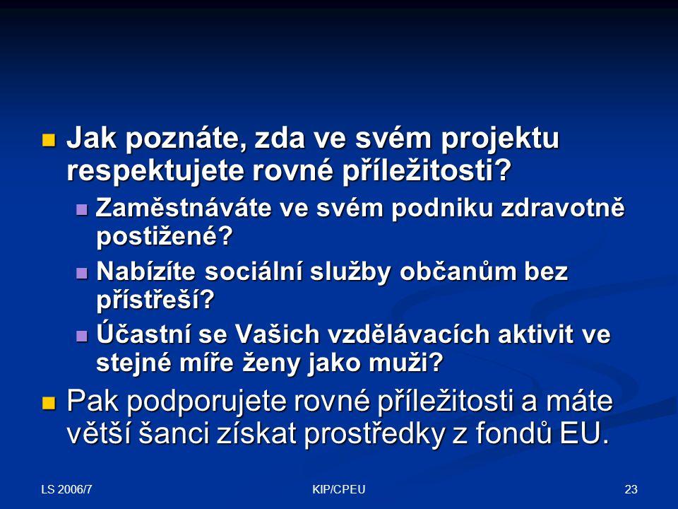 LS 2006/7 23KIP/CPEU Jak poznáte, zda ve svém projektu respektujete rovné příležitosti.