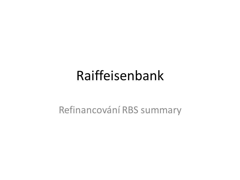 RB financování Term loan CZK 400m, 7 let, splácení čtvrtletně W/C facility do CZK 350m (CZK 250m komitované do 31.12.2011; CZK 100m nekomitované), rolování měsíčně, obnova ročně Bankovní záruky do CZK 50m (=expozice, bere se jako cca 1/10 z celkové garantované částky) Treasury obchody do CZK 50m (=expozice, bere se jako cca 1/10 z celkové částky obchodu)