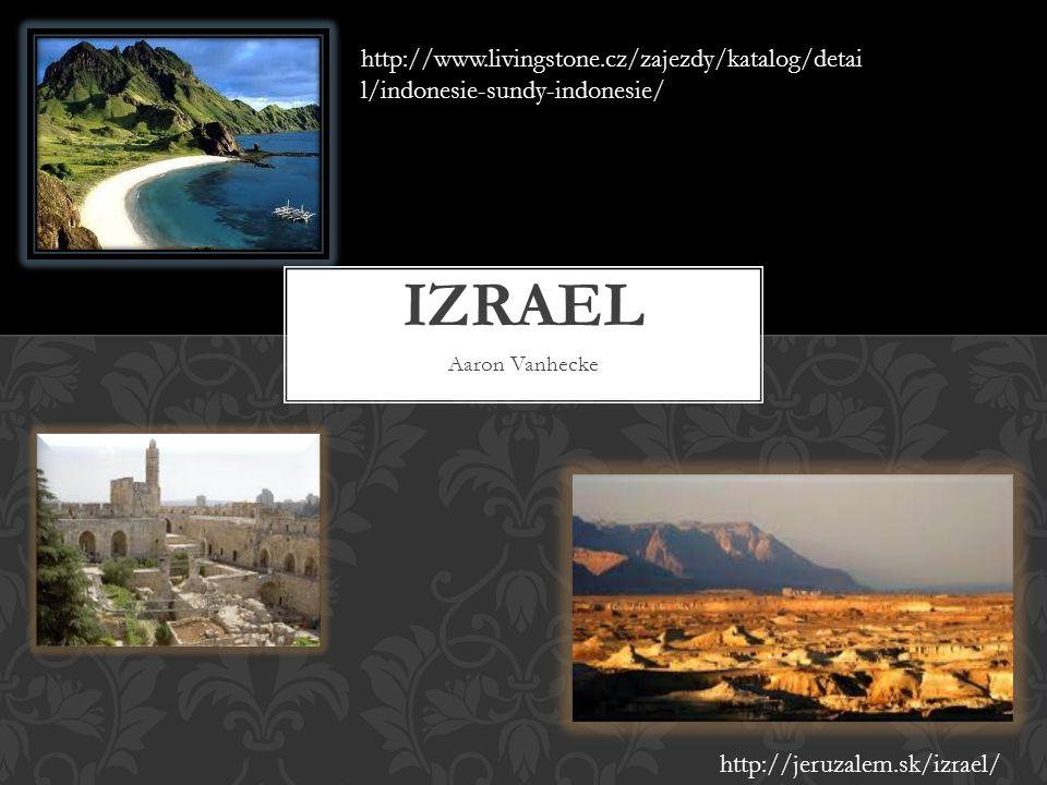 Aaron Vanhecke http://jeruzalem.sk/izrael/ http://www.livingstone.cz/zajezdy/katalog/detai l/indonesie-sundy-indonesie/