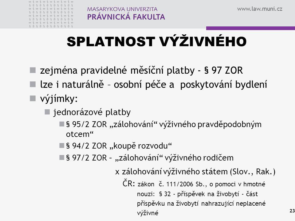 www.law.muni.cz ZMĚNA POMĚRŮ clausula rebus sic stantibus x rei iudicata § 99 o.