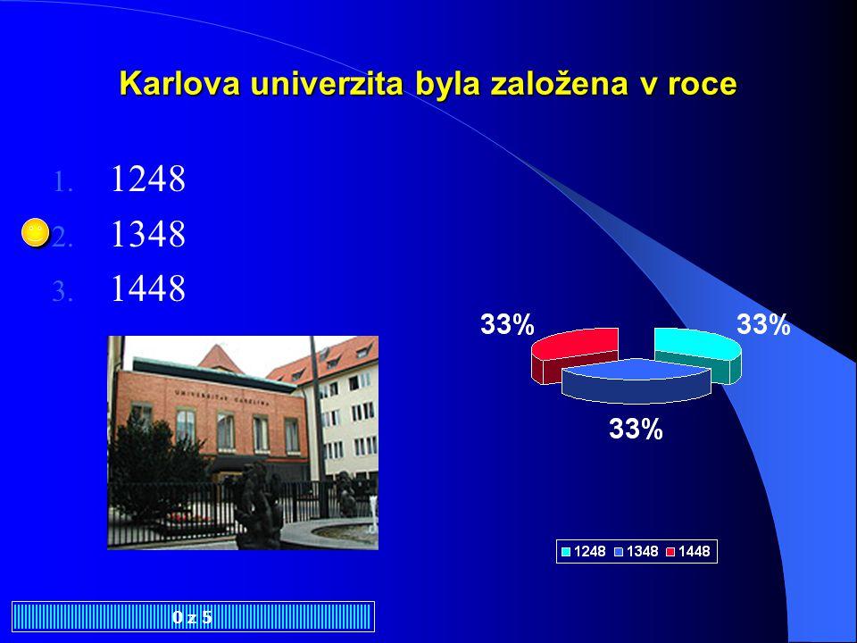 Karlova univerzita byla založena v roce 1. 1248 2. 1348 3. 1448 0 z 5