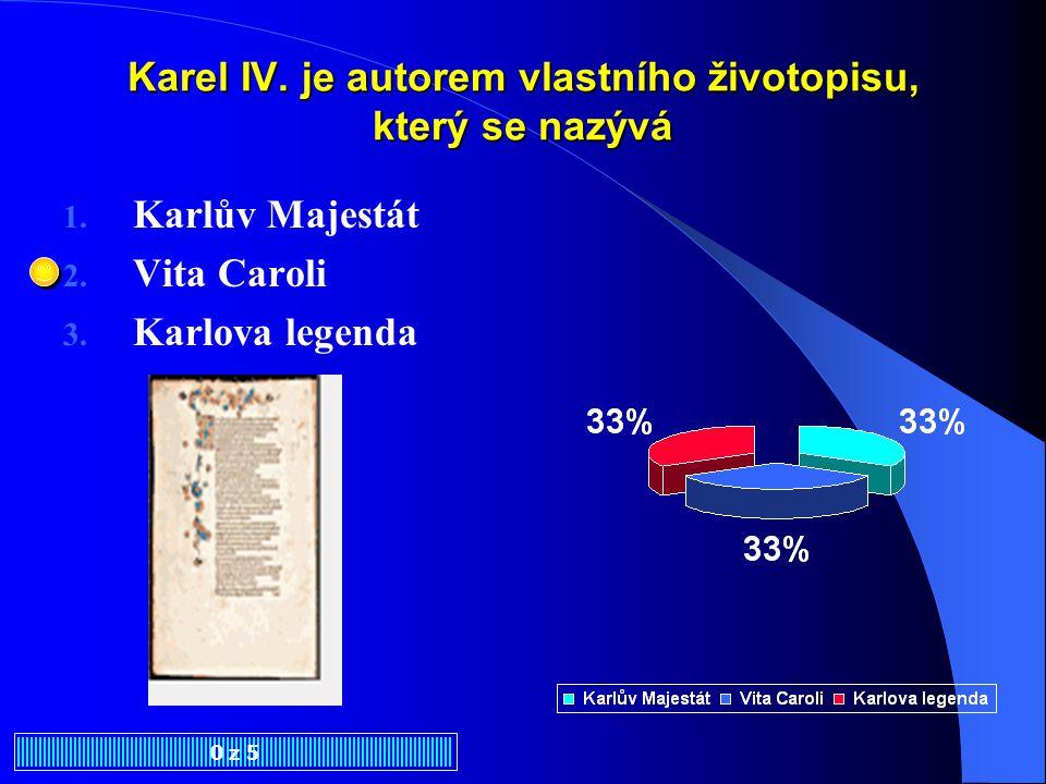 Za Karla IV.se u nás rozvíjí literatura psaná 1. česky a anglicky 2.