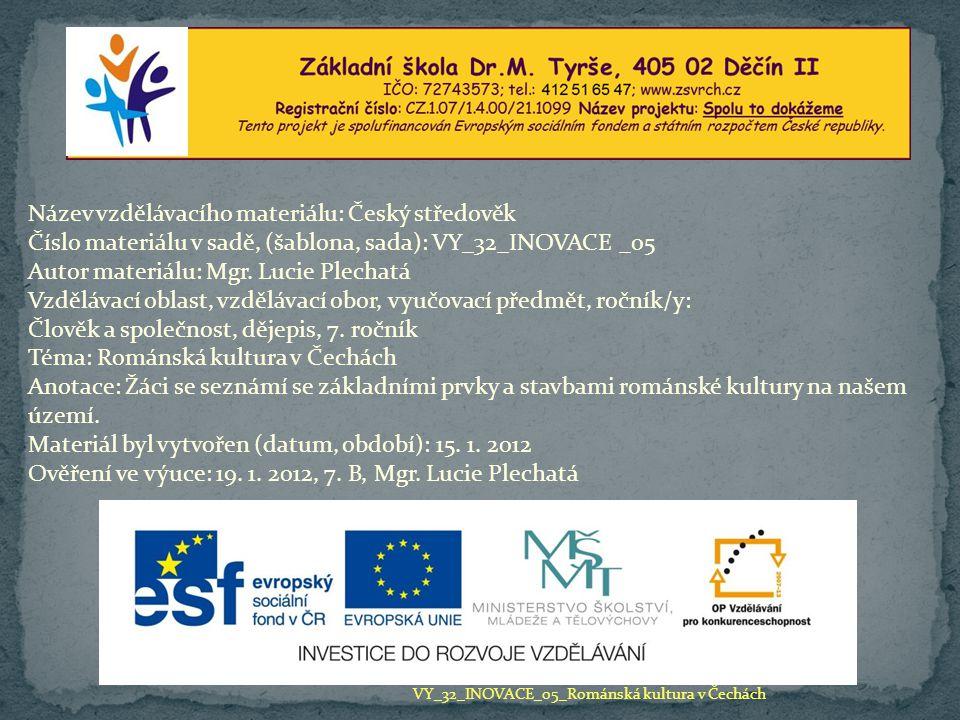 Název vzdělávacího materiálu: Český středověk Číslo materiálu v sadě, (šablona, sada): VY_32_INOVACE _05 Autor materiálu: Mgr.