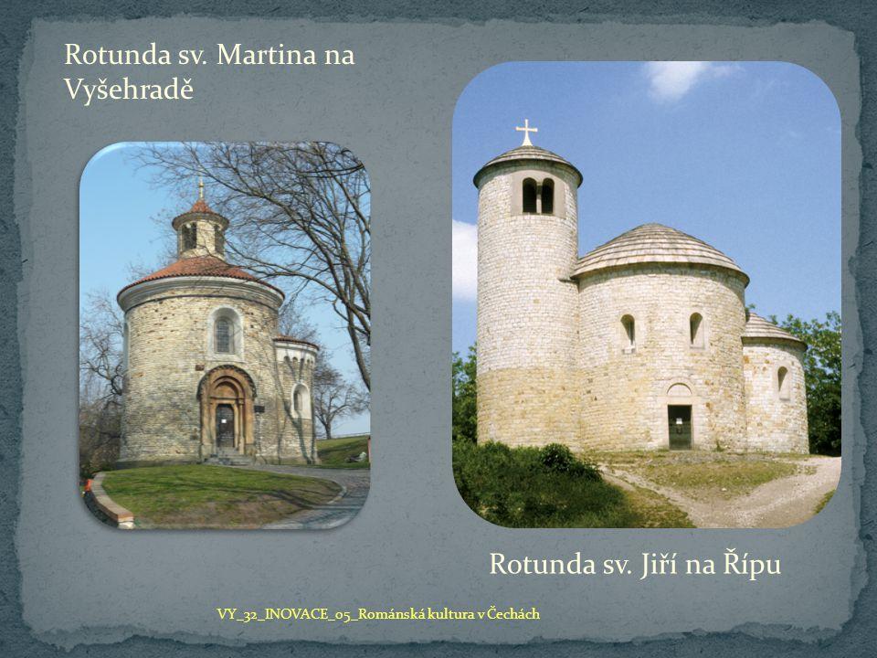 Rotunda sv. Martina na Vyšehradě Rotunda sv. Jiří na Řípu VY_32_INOVACE_05_Románská kultura v Čechách