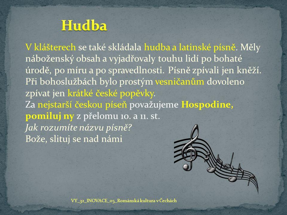 V klášterech se také skládala hudba a latinské písně. Měly náboženský obsah a vyjadřovaly touhu lidí po bohaté úrodě, po míru a po spravedlnosti. Písn