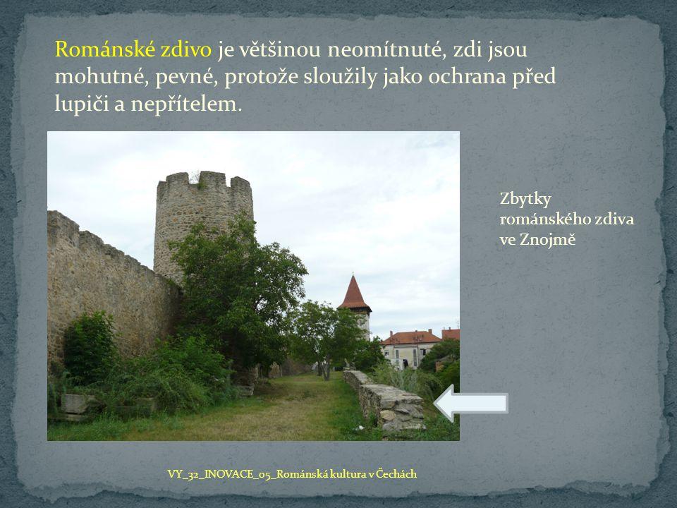 Románské zdivo je většinou neomítnuté, zdi jsou mohutné, pevné, protože sloužily jako ochrana před lupiči a nepřítelem. VY_32_INOVACE_05_Románská kult