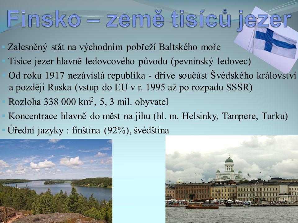  Ekonomika Finska je spjata s přírodním bohatstvím – lesy  Největší světový vývozce papíru, celulózy  Zkušenosti ve výrobě strojů a pil na dřevo (Fiskars)  Speciální lodě pro Rusko – ledoborce  Speciální stavební stroje a mostní konstrukce – vodní plochy  Zpracování zásob rud (chrom, nikl, měď, zinek, olovo)  Telekomunikační zařízení (Nokia)  Na jihu intenzivní zemědělství –živočišná výroba (mléčný skot)  Lesní a tundrové oblasti se specializují na chov sobů a kožešinové zvěře