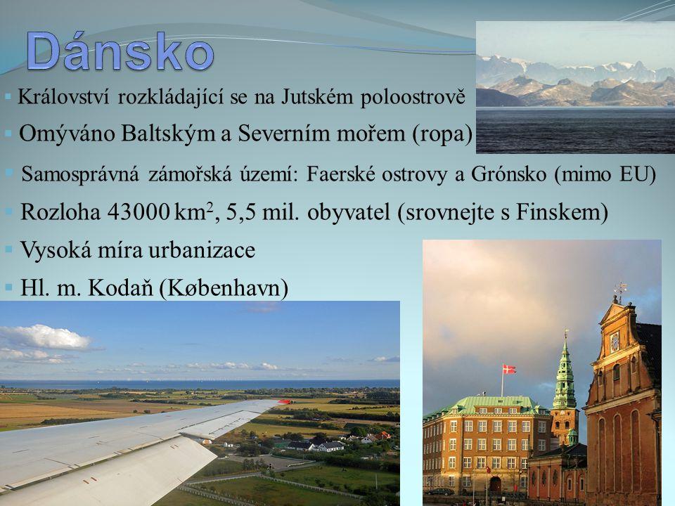  Království rozkládající se na Jutském poloostrově  Omýváno Baltským a Severním mořem (ropa)  Samosprávná zámořská území: Faerské ostrovy a Grónsko