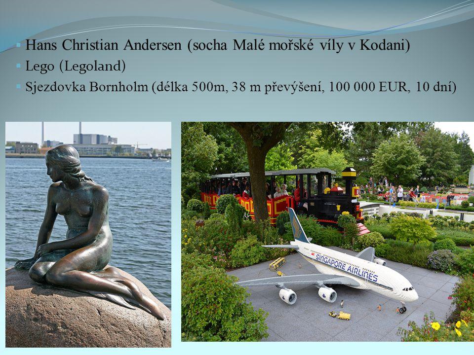  Hans Christian Andersen (socha Malé mořské víly v Kodani)  Lego (Legoland)  Sjezdovka Bornholm (délka 500m, 38 m převýšení, 100 000 EUR, 10 dní)