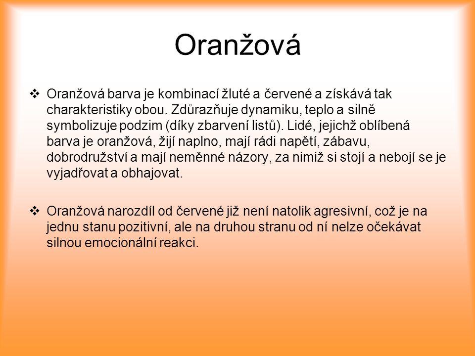 Oranžová  Oranžová barva je kombinací žluté a červené a získává tak charakteristiky obou. Zdůrazňuje dynamiku, teplo a silně symbolizuje podzim (díky