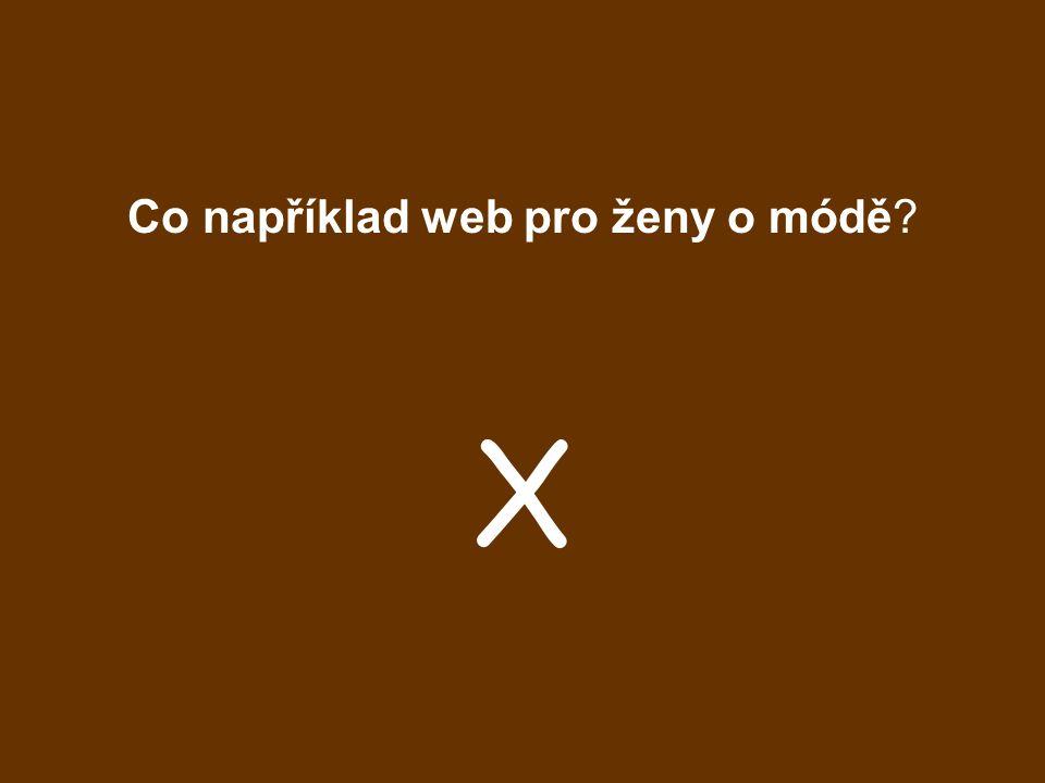 Co například web pro ženy o módě? X