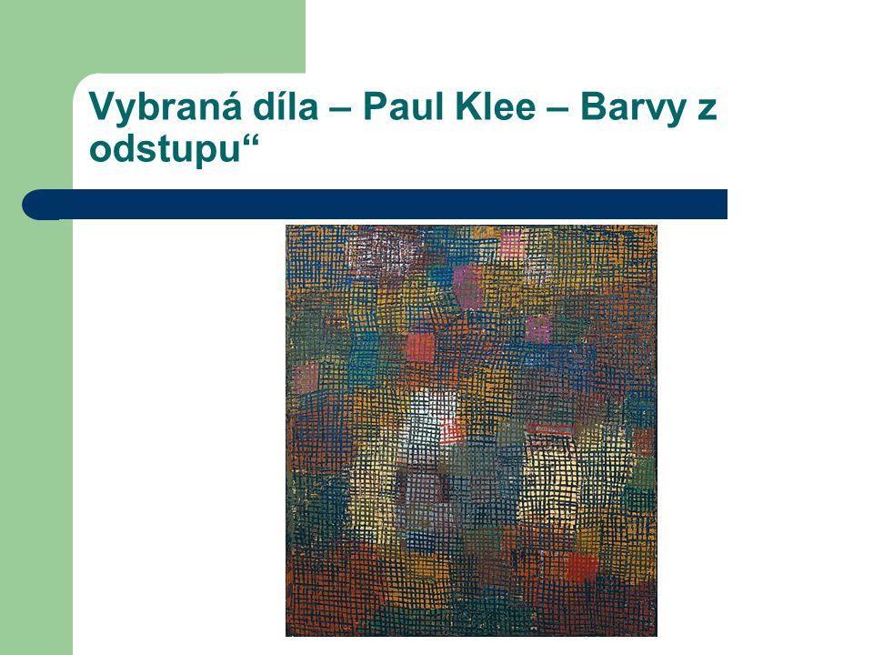 """Vybraná díla – Paul Klee – Barvy z odstupu"""""""