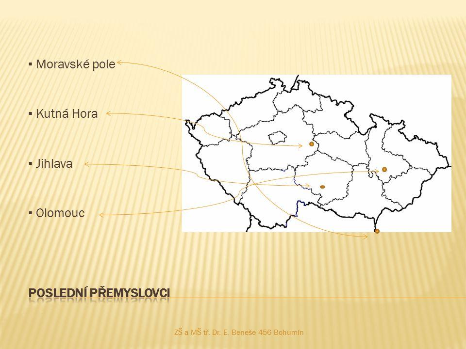 ▪ Moravské pole ▪ Kutná Hora ▪ Jihlava ▪ Olomouc ZŠ a MŠ tř. Dr. E. Beneše 456 Bohumín