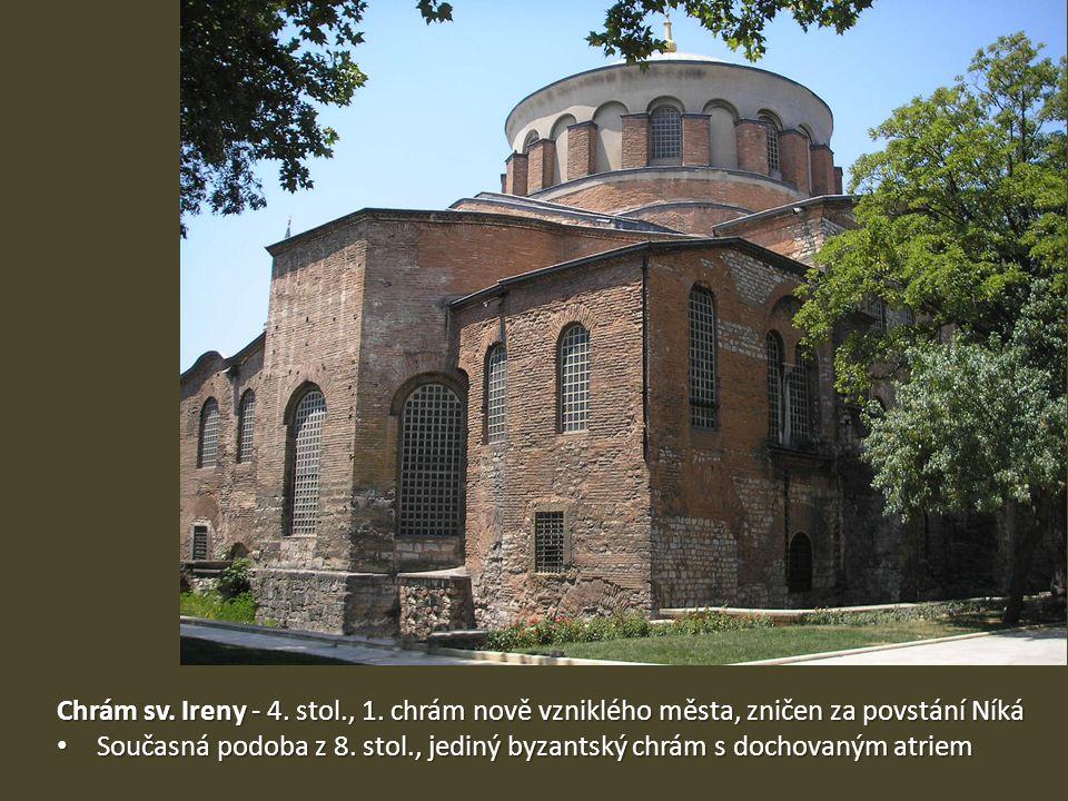 Chrám sv. Ireny - 4. stol., 1. chrám nově vzniklého města, zničen za povstání Níká Současná podoba z 8. stol., jediný byzantský chrám s dochovaným atr