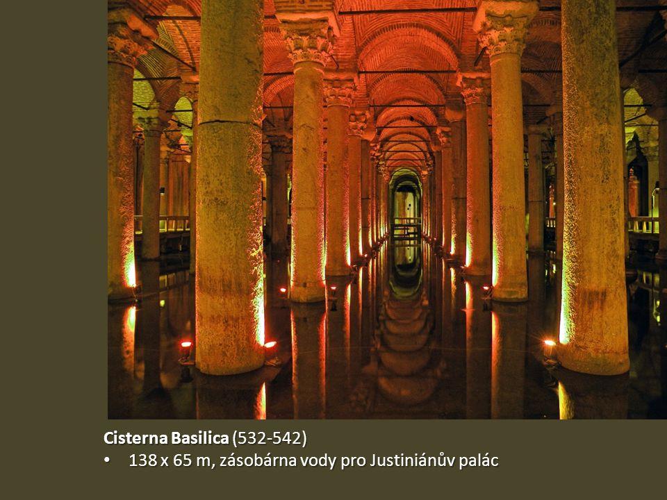 Cisterna Basilica (532-542) 138 x 65 m, zásobárna vody pro Justiniánův palác 138 x 65 m, zásobárna vody pro Justiniánův palác