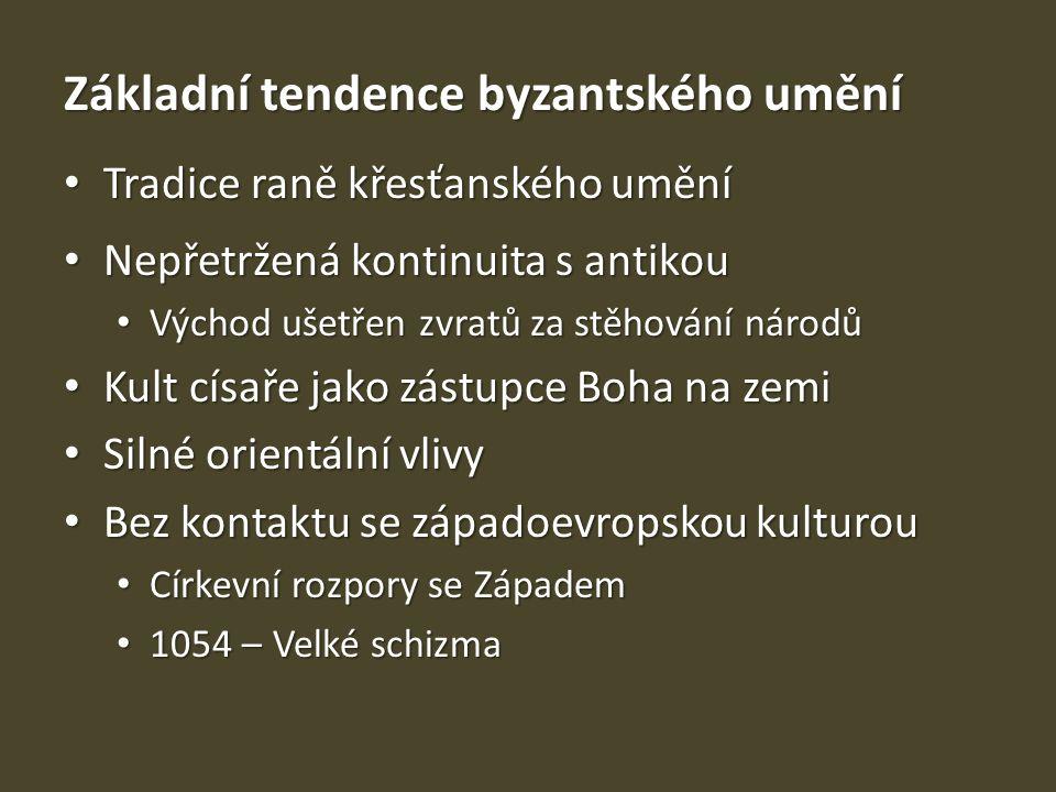 Základní tendence byzantského umění Tradice raně křesťanského umění Tradice raně křesťanského umění Nepřetržená kontinuita s antikou Nepřetržená konti