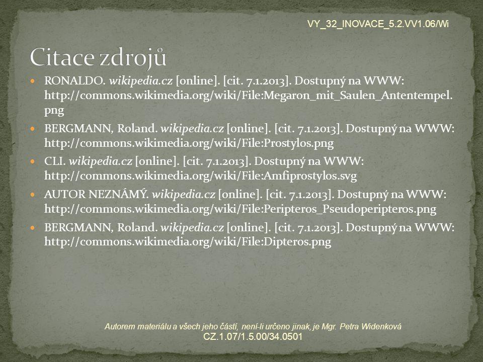 RONALDO. wikipedia.cz [online]. [cit. 7.1.2013]. Dostupný na WWW: http://commons.wikimedia.org/wiki/File:Megaron_mit_Saulen_Antentempel. png BERGMANN,