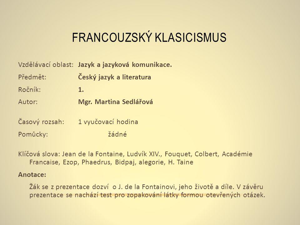 FRANCOUZSKÝ LITERÁRNÍ KLASICISMUS. Jean de la Fontaine