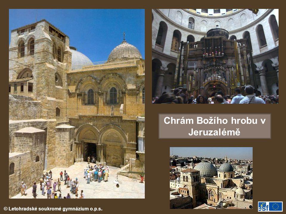 © Letohradské soukromé gymnázium o.p.s. Chrám Božího hrobu v Jeruzalémě