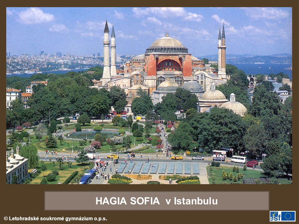 © Letohradské soukromé gymnázium o.p.s. HAGIA SOFIA v Istanbulu