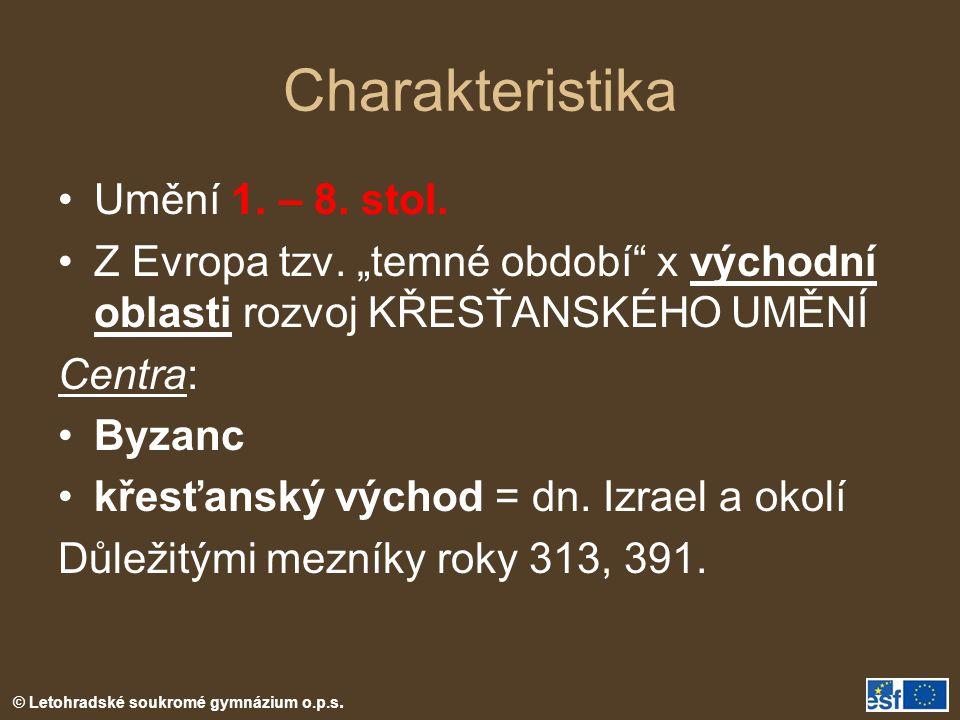 Charakteristika Umění 1.– 8. stol. Z Evropa tzv.